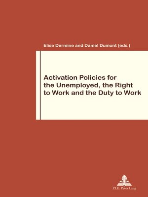 cover image of Activation Policies for the Unemployed, the Right to Work and the Duty to Work