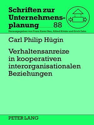 cover image of Verhaltensanreize in kooperativen interorganisationalen Beziehungen