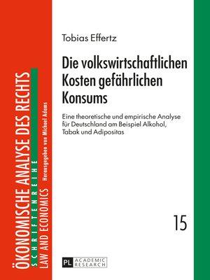 cover image of Die volkswirtschaftlichen Kosten gefaehrlichen Konsums
