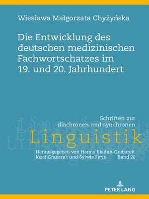 cover image of Die Entwicklung des deutschen medizinischen Fachwortschatzes im 19. und 20. Jahrhundert