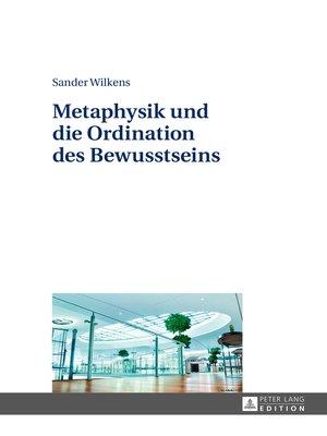 cover image of Metaphysik und die Ordination des Bewusstseins