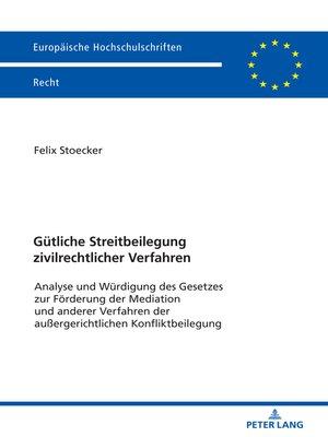 cover image of Guetliche Streitbeilegung zivilrechtlicher Verfahren