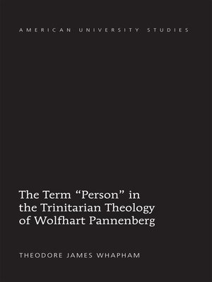 cover image of The Term «Person» in the Trinitarian Theology of Wolfhart Pannenberg