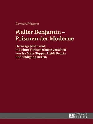 cover image of Walther Benjamin--Prismen der Moderne