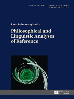 cover image of Philosophical and Linguistic Analyses of Reference