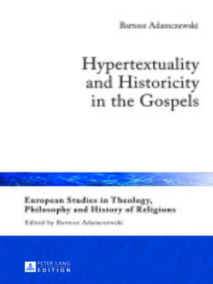cover image of Hypertextuality and Historicity in the Gospels