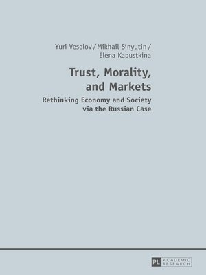cover image of Trust, Morality, and Markets
