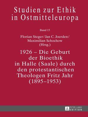 cover image of 1926  Die Geburt der Bioethik in Halle (Saale) durch den protestantischen Theologen Fritz Jahr (18951953)
