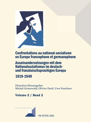cover image of Confrontations au national-socialisme dans l'Europe francophone et germanophone (1919-1949) / Auseinandersetzungen mit dem Nationalsozialismus im deutsch- und franzoesischsprachigen Europa (1919-1949