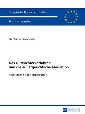 cover image of Das Gueterichterverfahren und die außergerichtliche Mediation