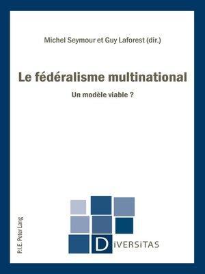 cover image of Le fédéralisme multinational