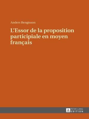 cover image of LEssor de la proposition participiale en moyen français