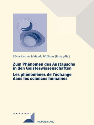 cover image of Zum Phaenomen des Austauschs in den Geistwissenschaften/Les phénomènes de l'échange dans les sciences humaines