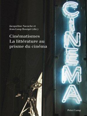 cover image of Cinématismes- La littérature au prisme du cinéma