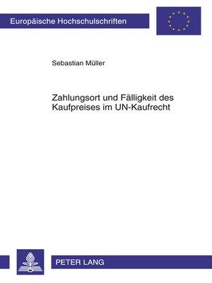 cover image of Zahlungsort und Faelligkeit des Kaufpreises im UN-Kaufrecht