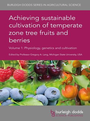 cover image of Achieving sustainable cultivation of temperate zone tree fruits and berries Volume 1
