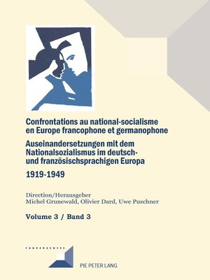 cover image of Confrontations au national-socialisme dans l'Europe francophone et germanophone (1919-1949)/ Auseinandersetzungen mit dem Nationalsozialismus im deutsch- und franzoesischsprachigen Europa (1919-1949