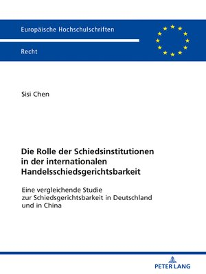cover image of Die Rolle der Schiedsinstitutionen in der internationalen Handelsschiedsgerichtsbarkeit