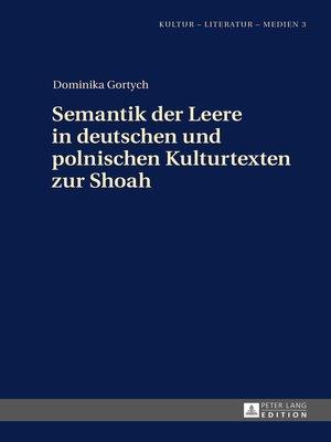 cover image of Semantik der Leere in deutschen und polnischen Kulturtexten zur Shoah
