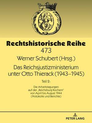 cover image of Das Reichsjustizministerium unter Otto Thierack (19431945)