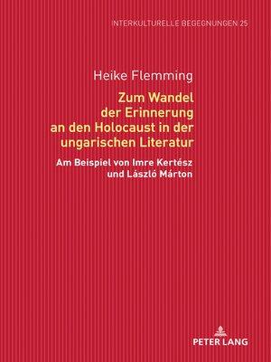 cover image of Zum Wandel der Erinnerung an den Holocaust in der ungarischen Literatur