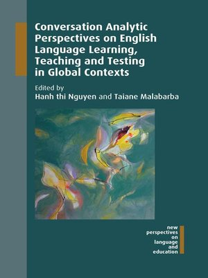 cover image of Conversation Analytic Perspectives on English Language Learning, Teaching and Testing in Global Contexts