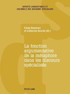 cover image of La fonction argumentative de la métaphore dans les discours spécialisés