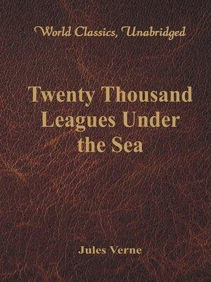 cover image of Twenty Thousand Leagues Under the Sea (World Classics, Unabridged)