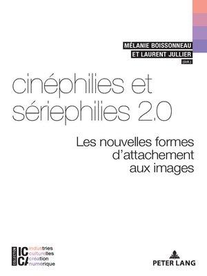 cover image of Cinéphilies et sériephilies 2.0