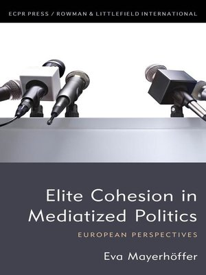 cover image of Elite Cohesion in Mediatized Politics