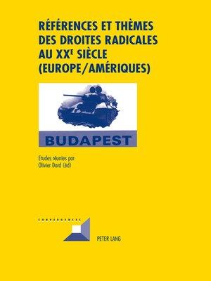cover image of Références et thèmes des droites radicales au XX e  siècle (Europe/Amériques)