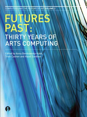 cover image of Futures Past: Thirty Years of Arts Computing
