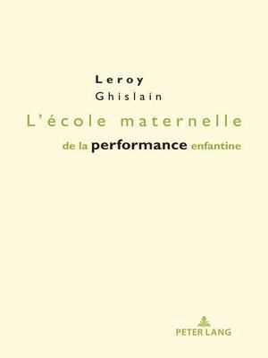 cover image of L'école maternelle de la performance enfantine