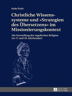 cover image of Christliche Wissenssysteme und «Strategien des Uebersetzens» im Missionierungskontext
