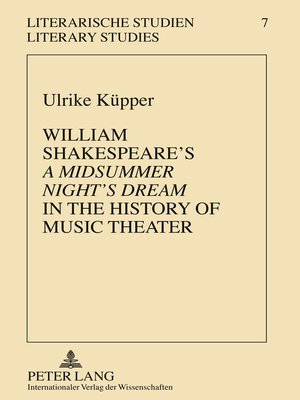cover image of William Shakespeares «A Midsummer Nights Dream» in the History of Music Theater