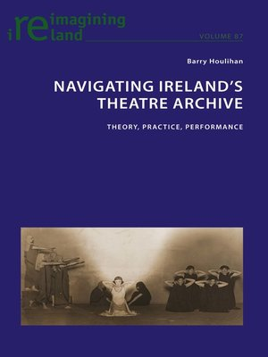 cover image of Navigating Ireland's Theatre Archive