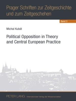 cover image of Political Opposition in Theory and Central European Practice
