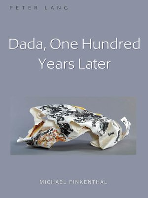 cover image of Dada, One Hundred Years Later