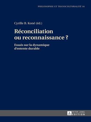 cover image of Réconciliation ou reconnaissance ?