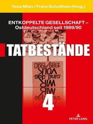 cover image of Entkoppelte Gesellschaft  Ostdeutschland seit 1989/90