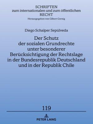cover image of Der Schutz der sozialen Grundrechte unter besonderer Beruecksichtigung der Rechtslage in der Bundesrepublik Deutschland und in der Republik Chile