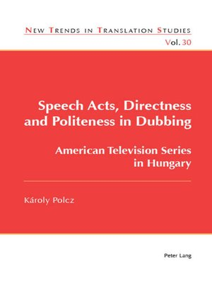 cover image of Speech Acts, Directness and Politeness in Dubbing