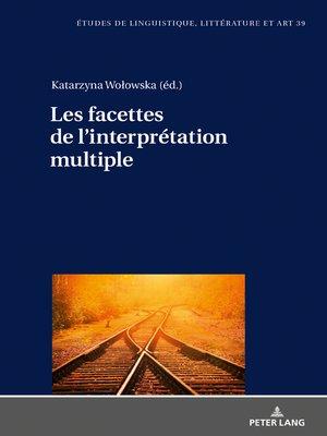 cover image of Les facettes de linterprétation multiple
