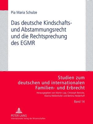 cover image of Das deutsche Kindschafts- und Abstammungsrecht und die Rechtsprechung des EGMR