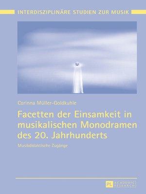 cover image of Facetten der Einsamkeit in musikalischen Monodramen des 20. Jahrhunderts