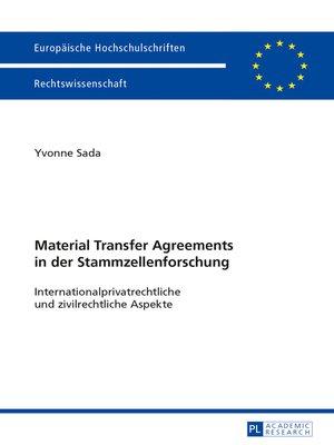 cover image of Material Transfer Agreements in der Stammzellenforschung- Internationalprivatrechtliche und zivilrechtliche Aspekte