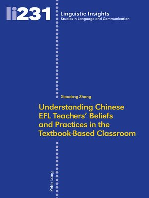 cover image of Understanding Chinese EFL Teachers' Beliefs and Practices in the Textbook-Based Classroom
