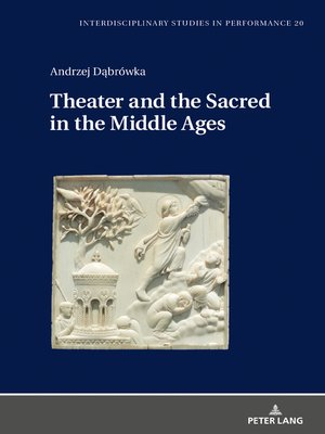 cover image of Theater and the Sacred in the Middle Ages