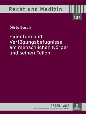 cover image of Eigentum und Verfuegungsbefugnisse am menschlichen Koerper und seinen Teilen