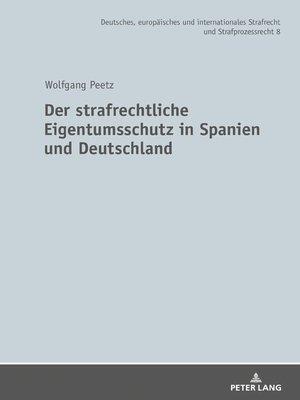 cover image of Der strafrechtliche Eigentumsschutz in Spanien und Deutschland